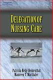 Delegation of Nursing Care, Kelly-Heidenthal, Patricia and Marthaler, Maureen T., 1401814050