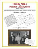 Family Maps of Decatur County, Iowa, Deluxe Edition : With Homesteads, Roads, Waterways, Towns, Cemeteries, Railroads, and More, Boyd, Gregory A., 142031405X