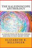 The Kaleidoscope Anthology, Elizabeth Bellinger, 1480264059