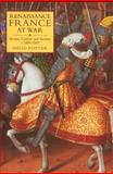Renaissance France at War : Armies, Culture and Society, C. 1480-1560, Potter, David, 1843834057