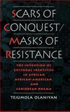 Scars of Conquest/Masks of Resistance : The Invention of Cultural Identities in African, African-American, and Caribbean Drama, Olaniyan, Tejumola, 0195094050