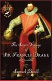 The Secret Voyage of Sir Francis Drake, 1577-1580, Samuel Bawlf, 0802714056