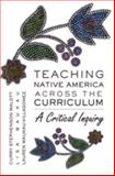 Teaching Native America Across the Curriculum : A Critical Inquiry, Malott, Curry Stephenson and Waukau, Lisa, 1433104059