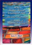 Why Mother Teresa Is Going to Hell... and Other Observations, Jane Hart, 1466494050