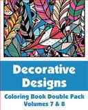 Decorative Designs Coloring Book Double Pack (Volumes 7 And 8), Various, 1500424056