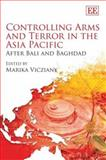 Controlling Arms and Terror in the Asia Pacific after Bali and Iraq, Vicziany, 1845424050