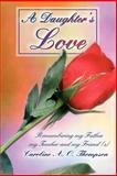 A Daughter's Love, Caroline Thompson, 059535405X