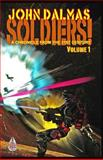 Soldiers! Volume 1, John Dalmas, 0692204059