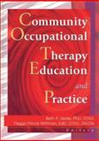 Community Occupational Therapy Education and Practice, Beth Velde, Margaret Prince Wittman, 078901405X