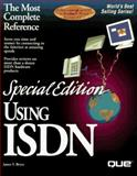 Special Edition Using ISDN : Special Edition, Bryce, James, 0789704056