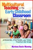 Multicultural Teaching in the Early Childhood Classroom : Approaches, Strategies, and Tools, Preschool, 2nd Grade, Souto-Manning, Mariana, 0807754056