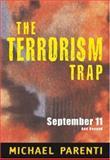 The Terrorism Trap, Michael Parenti, 0872864057
