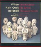 When Rain Gods Reigned, Duane Anderson, 0890134057