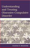 Understanding and Treating Obsessive-Compulsive Disorder : A Cognitive Behavioral Approach, Abramowitz, Jonathan S., 1138004057