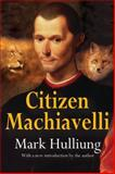Citizen Machiavelli, Hulliung, Mark, 1412854059
