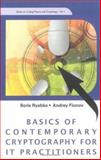 Basics of Contemporary Cryptography for It Practitioners, Andrey Fionov and Boris Ryabko, 9812564055