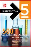 500 AP Chemistry Questions to Know by Test Day, Lebitz, Mina and editor - Evangelist, Thomas A., 007177405X