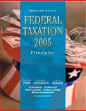 PH's Federal Taxation 2005 : Principles, Pope, Thomas R. and Anderson, Kenneth E., 0131474057