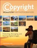 Copyright Workflow for Photographers, Christopher S. Reed, 0133904059