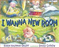 I Wanna New Room, Karen Kaufman Orloff, 0399254056