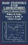 Basic Statistics for Laboratories : A Primer for Laboratory Workers, Kelley, William D. and Ratliff, Thomas A., Jr., 047128405X
