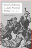 Gender and Morality in Anglo-American Culture, 1650-1800, Bloch, Ruth H., 0520234057