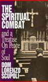 The Spiritual Combat and a Treatise on Peace of Soul, Scupoli, Dom L., 0895554054