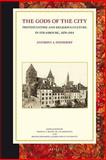 The Gods of the City : Protestantism and Religious Culture in Strasbourg, 1870-1914, Steinhoff, Anthony J., 9004164057