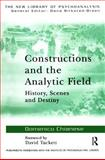 Constructions and the Analytic Field : History, Scenes and Destiny, Chianese, Domenico, 0415384052