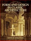 Form and Design in Classic Architecture, Arthur Stratton, 0486434052