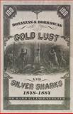 Bonanzas and Borrascas : Gold Lust and Silver Sharks, 1848-1884, Lingenfelter, Richard E., 0870624059