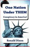 One Nation under Them / Conspiracy in America!, Ronald Dixon, 1484114051