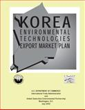 Korea Environmental Technologies Export Market Plan, U. S. Department of Commerce International Trade Administration and United states-Asia United states-Asia environmental Partnership, 1496094050