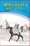 More Reid's Short Stories, Alex S. Reid, 1496924053