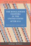 The Bangladeshi Diaspora in the United States After 9/11 : From Obscurity to High Visibility, Rahman, Shafiqur, 1593324057