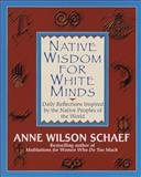 Native Wisdom for White Minds, Anne Wilson Schaef, 0345394054