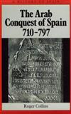 The Arab Conquest of Spain 9780631194057