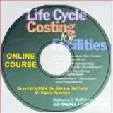 The Life Cycle Costing for Facilities Online Course, Dell'Isola, Alphonse, 0980054052