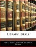 Library Ideals, Henry Eduard Legler and Henry M. Legler, 1144844053