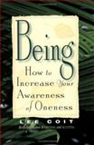 Being : How to Increase Your Awareness of Oneness, Coit, Lee, 1561704059