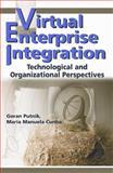 Virtual Enterprise Integration : Technological and Organizational Perspectives, Putnik, Goran and Cunha, Maria Manuela, 1591404053