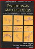 Evolutionary Machine Design : Methodology and Applications, Nedjah, Nadia and Macedo Mourelle, Luiza de, 1594544050