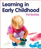Learning in Early Childhood : A Whole Child Approach from Birth To 8, , 1849204055