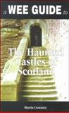 A Wee Guide to the Haunted Castles of Scotland, Martin Coventry, 1899874054