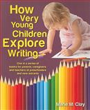 How Very Young Children Explore Writing, Clay, Marie M., 0325034052