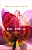 The Lives of the Brain, John S. Allen, 0674064054