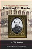 Edmund J. Davis of Texas : Civil War General, Republican Leader, Reconstruction Governor, Moneyhon, Carl H., 0875654053