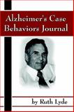 Alzheimer Case Behaviors Journal, Lyde, Ruth, 0976494051