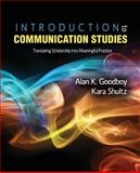 Introduction to Communication Studies : Translating Scholarship into Meaningful Practice, Goodboy, Alan and Shultz, Kara, 1465214054