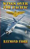 Wings over the Pacific, Raymond Fiore, 1470094053